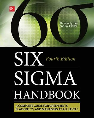 The Six Sigma Handbook By Pyzdek, Thomas/ Keller, Paul
