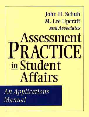 Assessment Practice in Student Affairs By Schuh, John H./ Upcraft, M. Lee