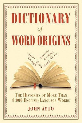 Dictionary of Word Origins By Ayton, John