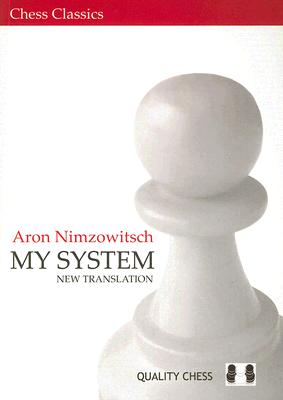 My System By Nimzowitsch, Aron